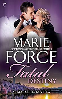 Fatal Destiny: A Fatal Series Novella (The Fatal Series) by [Force, Marie]