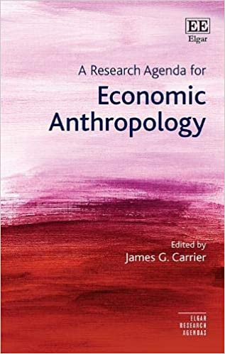 A Research Agenda for Economic Anthropology Elgar Research ...
