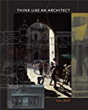 Think Like an Architect (Roger Fullington Series in Architecture)
