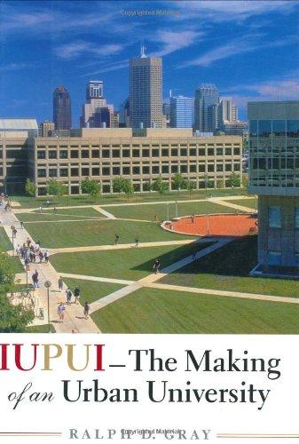 IUPUI--The Making of an Urban University PDF