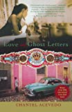 Love and Ghost Letters, Chantel Acevedo, 0312340478