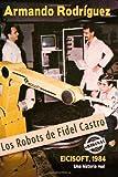 Los Robots de Fidel Castro, Armando Rodríguez, 1613709986