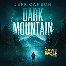 Dark Mountain: The David Wolf Series Audiobook by Jeff Carson Narrated by Sean Patrick Hopkins