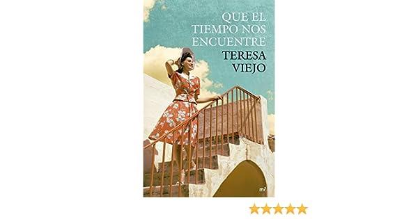 Que el tiempo nos encuentre: Teresa Viejo: 9788427040748: Amazon.com: Books