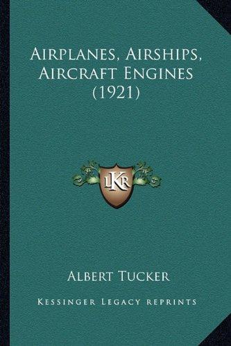 Download Airplanes, Airships, Aircraft Engines (1921) PDF