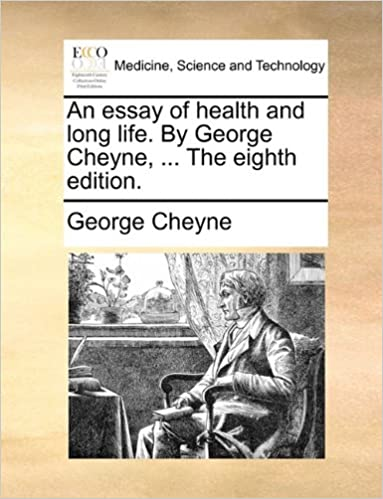 an essay of health and long life by george cheyne  the eighth  an essay of health and long life by george cheyne  the eighth  edition george cheyne  amazoncom books