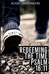 Redeeming the Time: Psalm 16:11 Boys curriculum (In His Presence) Paperback