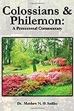 Colossians and Philemon, Matthew N. O. Sadiku, 1466955929