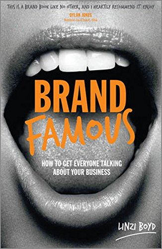 Brand Famous: How to get everyone talking about your - Famous Brands English