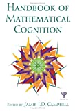 Handbook of Mathematical Cognition, Jamie I. D. Campbell, 1841694118