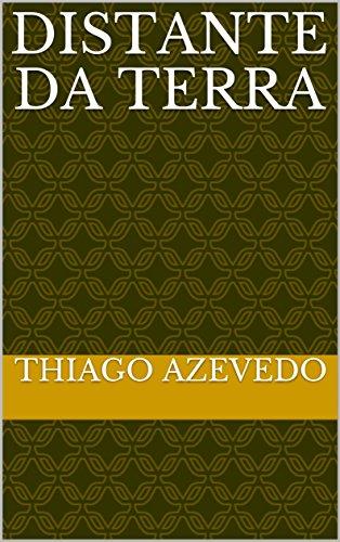 Distante Da Terra (Portuguese Edition)