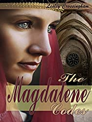 The Magdalene Codes: THE KEYS TO GODDESS EMPOWERMENT