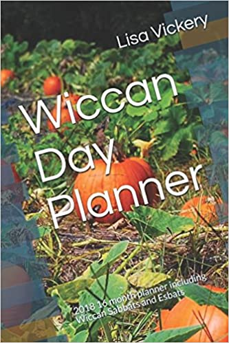 Wiccan Day Planner: 2018 16 month planner including Wiccan Sabbats
