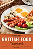 The Love British Food Cookbook: Retro & Contemporary Recipes - Celebrating the Best of British Cuisine