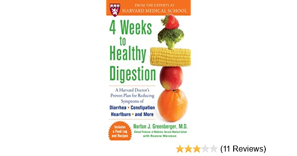 4 Weeks to Healthy Digestion: A Harvard Doctor's Proven Plan for Reducing  Symptoms of Diarrhea,Constipation, Heartburn, and More: A Harvard Doctor's