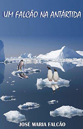 Um Falcão na Antártida