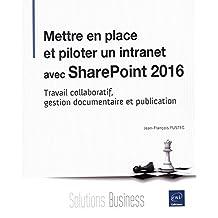 Mettre en place et piloter un intranet avec SharePoint 2016