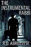 The Instrumental Rabbi, R. D. Abruzzese, 147938903X