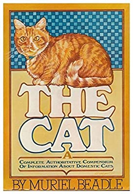 The Cat: History, Biology, and Behavior by Muriel Beadle (1977-06-01)