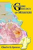 Roadside Geology of Missouri (Roadside Geology Series)