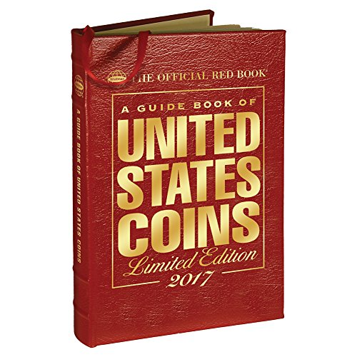 A Guide Book of United States Coins 2017: The Official Red Book, Limited Edition