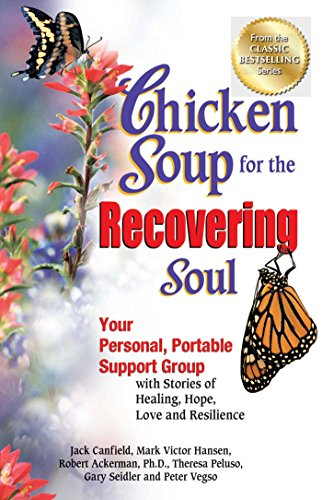 Chicken Soup for the Recovering Soul: Your Personal, Portable Support Group with Stories