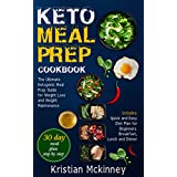 Keto Meal Prep Cookbook: The Ultimate Ketogenic Meal Prep Guide for Weight Loss and Weight Maintenance. Includes: Quick and Easy Diet Plan for Beginners. ... Lunch and Dinner (Ketogenic diet)
