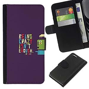 All Phone Most Case / Oferta Especial Cáscara Funda de cuero Monedero Cubierta de proteccion Caso / Wallet Case for Apple Iphone 5C // BEING CRAZY - TYPOGRAPHY