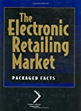The Electronic Retailing Market, Inc. Packaged Facts, 0471133582