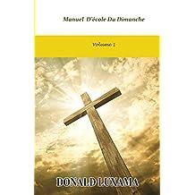 Manuel  D'école du Dimanche Volume 1 (Manuel D'ecole du Dimanche) (French Edition)