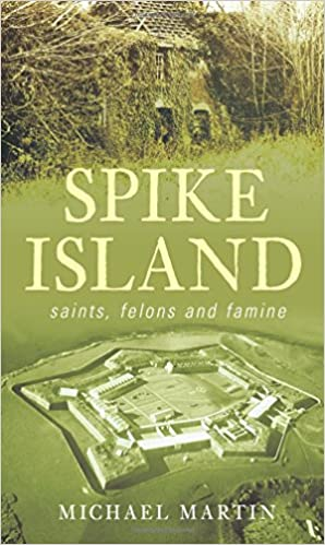 Spike Island: Saints, Felons and Famine Paperback – January 1, 2008 by Michael Martin  (Author)