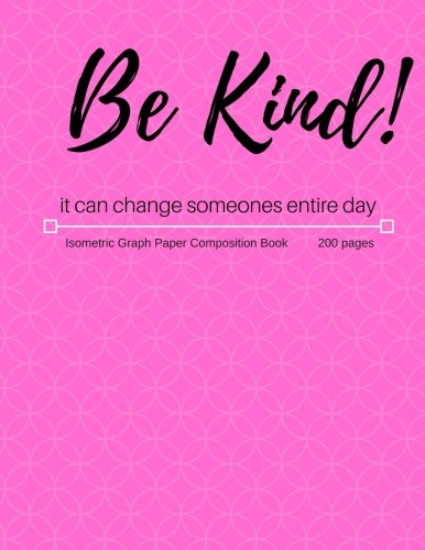 Be Kind! Pink Isometric Graph Paper Composition Book ebook