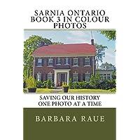 Sarnia Ontario Book 3 in Colour Photos: Saving Our History One Photo at a Time