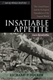 Insatiable Appetite, Richard P. Tucker, 0742553655