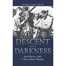 Descent into Darkness: Pearl Harbor, 1941—A Navy Diver's Memoir