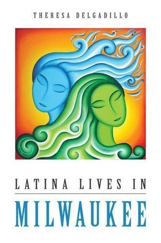 Latina Lives in Milwaukee (Latinos in Chicago and Midwest) by Theresa Delgadillo (2015-11-15)