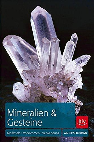 Mineralien & Gesteine: Merkmale, Vorkommen und Verwendung