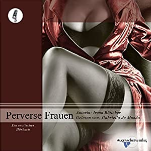 Perverse Frauen Hörbuch
