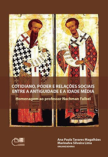 eBook Cotidiano, poder e relações sociais entre a Antiguidade e a Idade Média: homenagem ao Professor Nachman Falbel