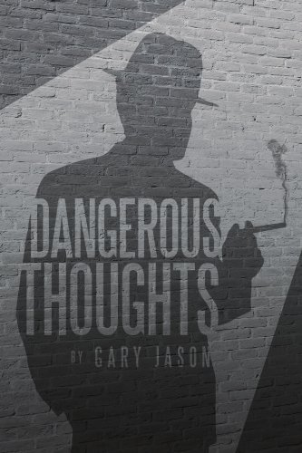Dangerous Thoughts: Provocative Writings on Contemporary Issues