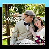 40s Love Songs - Slow Dance Music by Shamrock-n-Roll, Inc.