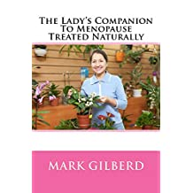 The Lady's Companion To Menopause Treated Naturally (Lady's Companion Seieis)