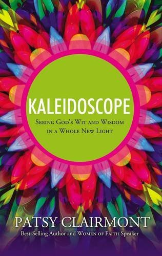Download Kaleidoscope: Seeing God's Wit and Wisdom in a Whole New Light PDF