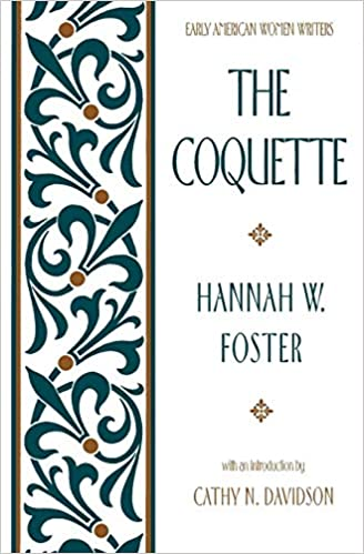 Amazon.com: The Coquette (Early American Women Writers ...