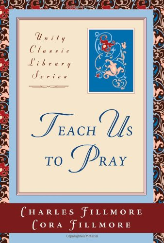Teach Us to Pray (Unity Classic Library) pdf