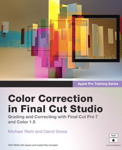 Apple Pro Training Series: Color Correction in Final Cut...