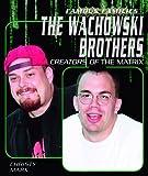 The Wachowski Brothers: Creators Of The Matrix