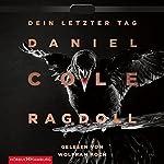 Ragdoll: Dein letzter Tag   Daniel Cole
