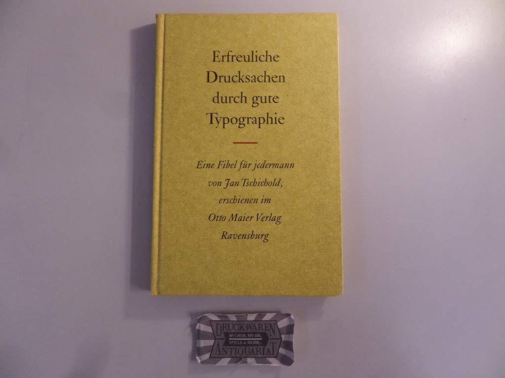 Erfreuliche Drucksachen durch gute Typographie. Eine Fibel für Jedermann.:  Amazon.de: Jan Buchdruck - Tschichold: Bücher