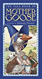 img - for The Tall Book of Mother Goose (Harper Tall Book) book / textbook / text book